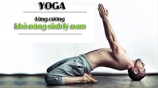 Lợi ích tuyệt vời của bộ môn Yoga đối với Nam giới