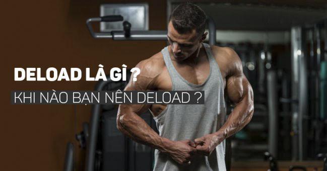 Deload là gì? Tại sao người tập luyện thể hình cần phải Deload?