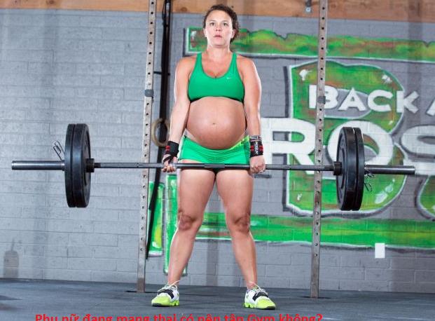 Phụ nữ mang thai đi tập Gym có được không?