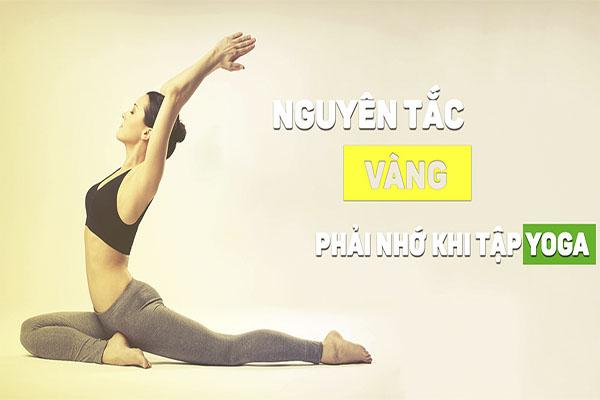 Nguyên tắc cần ghi nhớ khi tập Yoga