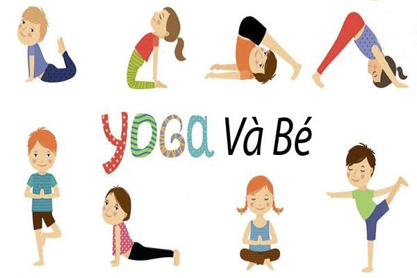 Tổng hợp một số bài tập Yoga phù hợp với trẻ nhỏ